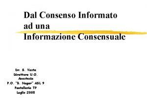 Dal Consenso Informato ad una Informazione Consensuale Dr