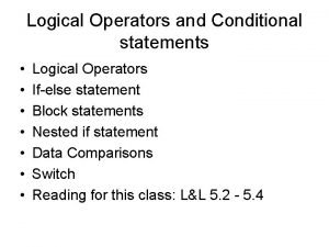 Logical Operators and Conditional statements Logical Operators Ifelse