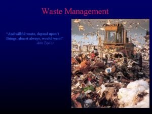 Waste Management And willful waste depend upont Brings