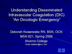 Understanding Disseminated Intravascular Coagulation DIC An Oncologic Emergency