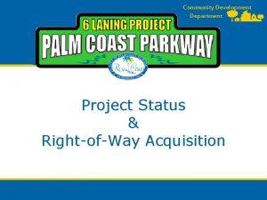 Community Development Department Project Status RightofWay Acquisition FDOT