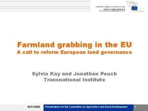 Farmland grabbing in the EU A call to