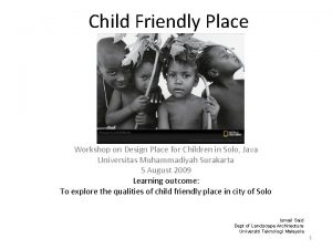 Child Friendly Place Workshop on Design Place for