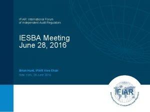 IFIAR International Forum of Independent Audit Regulators IESBA