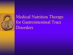 Medical Nutrition Therapy for Gastrointestinal Tract Disorders Esophagus