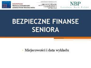 BEZPIECZNE FINANSE SENIORA Miejscowoci i data wykadu PLAN