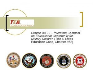 Senate Bill 90 Interstate Compact on Educational Opportunity