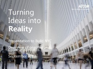 Turning Ideas into Reality Presentation to Build NYC