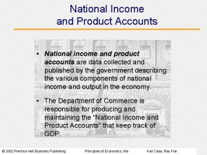National Income and Product Accounts National income and