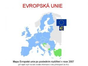 EVROPSK UNIE Mapa Evropsk unie po poslednm rozen