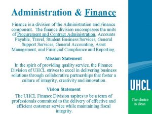Administration Finance is a division of the Administration
