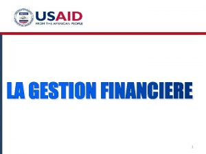 LA GESTION FINANCIERE 1 Pourquoi la gestion financire