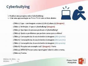 Cyberbullying 1 Realizar uma pesquisa sobre Cyberbullying 2