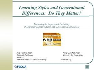 Learning Styles and Generational Differences Do They Matter