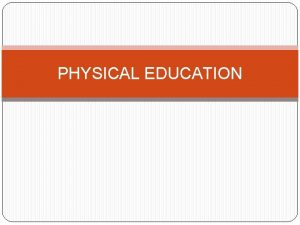 PHYSICAL EDUCATION WHAT THE COURSE LOOKS LIKE OCR