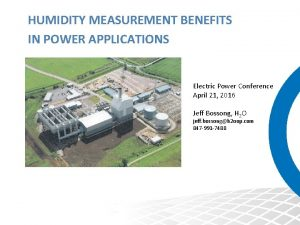 HUMIDITY MEASUREMENT BENEFITS IN POWER APPLICATIONS Electric Power