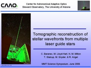 Center for Astronomical Adaptive Optics Steward Observatory The