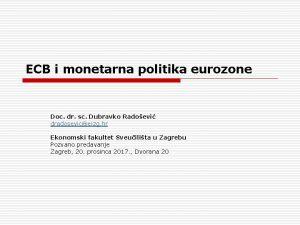 ECB i monetarna politika eurozone Doc dr sc
