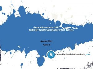 Guas Alimentarias 2011 ALIMENTACION SALUDABLE PARA TODOS Agosto