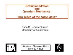 Brownian Motion and Quantum Mechanics Two Sides of