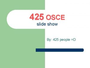 425 OSCE slide show By 425 people D