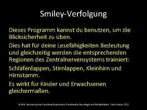 SmileyVerfolgung Dieses Programm kannst du benutzen um die