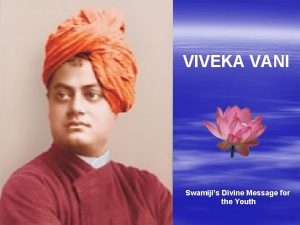 VIVEKA VANI Swamijis Divine Message for the Youth