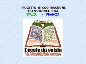 PROGETTO di COOPERAZIONE TRANSFRONTALIERA ITALIA FRANCIA PROVVEDITORATO agli