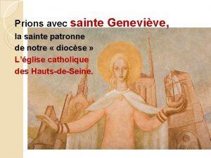 Prions avec sainte Genevive la sainte patronne de