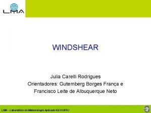 WINDSHEAR Julia Carelli Rodrigues Orientadores Gutemberg Borges Frana
