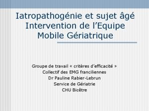 Iatropathognie et sujet g Intervention de lEquipe Mobile