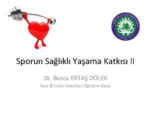Sporun Salkl Yaama Katks II Dr Burcu ERTA