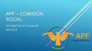 APF COMISIN SOCIAL INFORME DE ACTIVIDADES Abril 2018