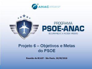Projeto 6 Objetivos e Metas do PSOE Reunio