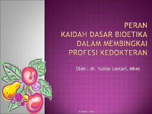 Oleh dr Yuniar Lestari MKes YLBLOK 1 2010