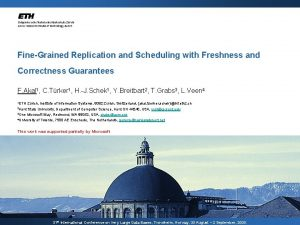 FineGrained Replication and Scheduling with Freshness and Correctness