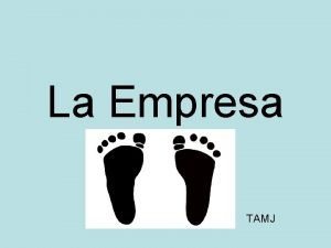 La Empresa TAMJ Definicin de empresa La empresa