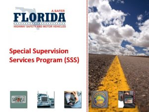 Special Supervision Services Program SSS 1 Special Supervision