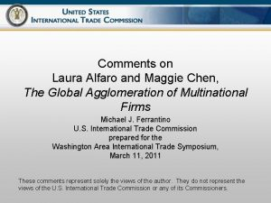 Comments on Laura Alfaro and Maggie Chen The