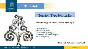 Tutorial TensionType Headache Pembimbing dr Fajar Maskuri M