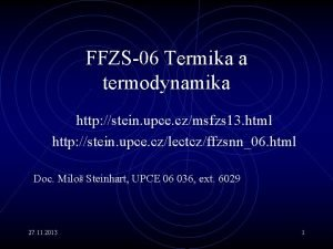 FFZS06 Termika a termodynamika http stein upce czmsfzs
