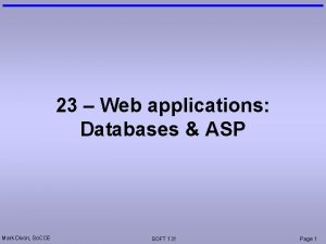 23 Web applications Databases ASP Mark Dixon So