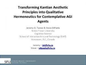 Transforming Kantian Aesthetic Principles into Qualitative Hermeneutics for