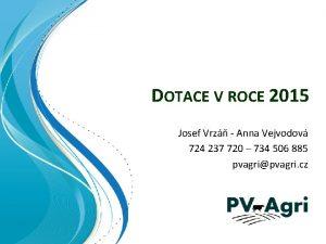 DOTACE V ROCE 2015 Josef Vrz Anna Vejvodov