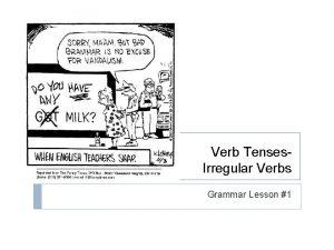 Verb Tenses Irregular Verbs Grammar Lesson 1 Verb