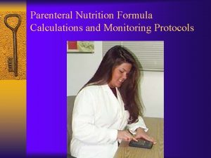 Parenteral Nutrition Formula Calculations and Monitoring Protocols Macronutrient
