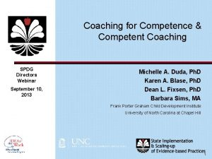 Coaching for Competence Competent Coaching SPDG Directors Webinar
