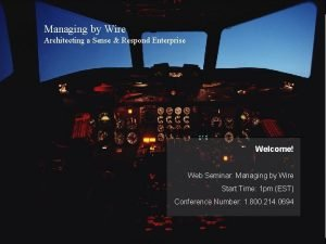 Adaptive Business Designs Managing by Wire Architecting a