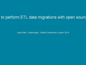 to perform ETL data migrations with open source