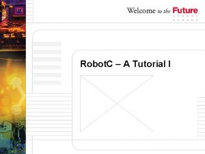 Robot C A Tutorial I OVERVIEW Overview 1